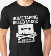 Home Taping Killed Music Unisex T-Shirt