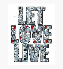 Let Love Live Photographic Print