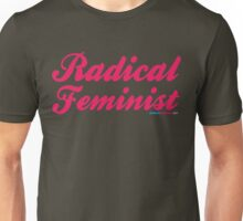 Radical Feminist Unisex T-Shirt