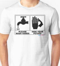 Please Wash Hands Hide Your Potato Unisex T-Shirt