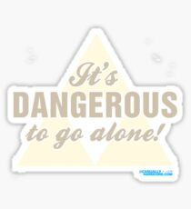 It's Dangerous To Go Alone! Sticker