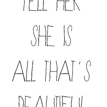 Tell her she is all that's beautiful by Egery