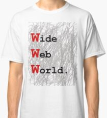 Wide Web World Classic T-Shirt