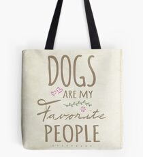Dogs Are My Favorite People - American Version Tote Bag