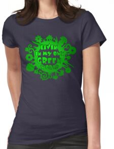 living in my own green world Womens Fitted T-Shirt