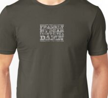 Gone With The Wind - Frankly My Dear I Don't Give A Damn Unisex T-Shirt
