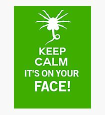 Keep Calm it's on your face! - Alien Inspired Photographic Print