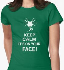 Keep Calm it's on your face! - Alien Inspired Women's Fitted T-Shirt