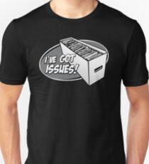 I've Got Issues! T-Shirt