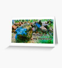 Nature is my medicine Greeting Card