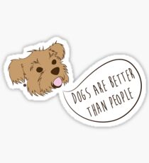 Dogs Are Better Than People Sticker