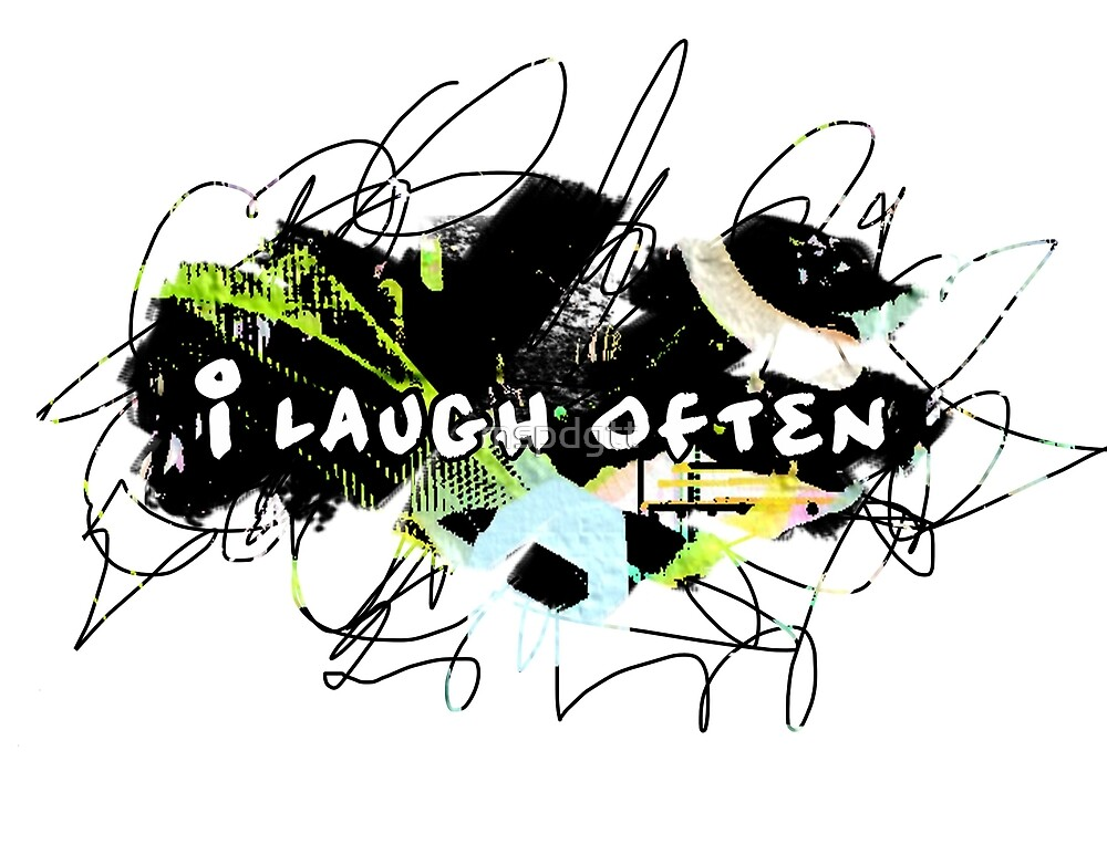 i laugh often.  Feel Good. Be Happy. Tell the World. by mspdgtt