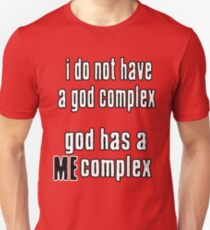 God has a ME complex T-Shirt