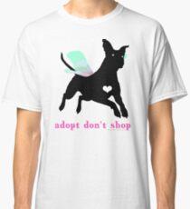 Adopt Don't Shop! Classic T-Shirt