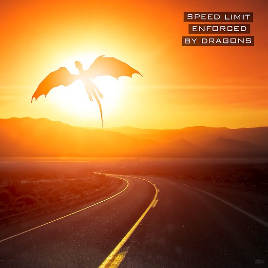 Speed limit enforced by dragons (text version) by Zero Dean