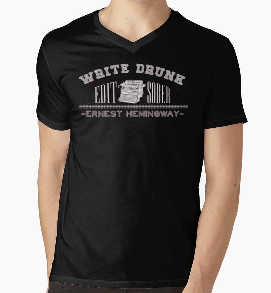 Write drunk edit sober t shirt