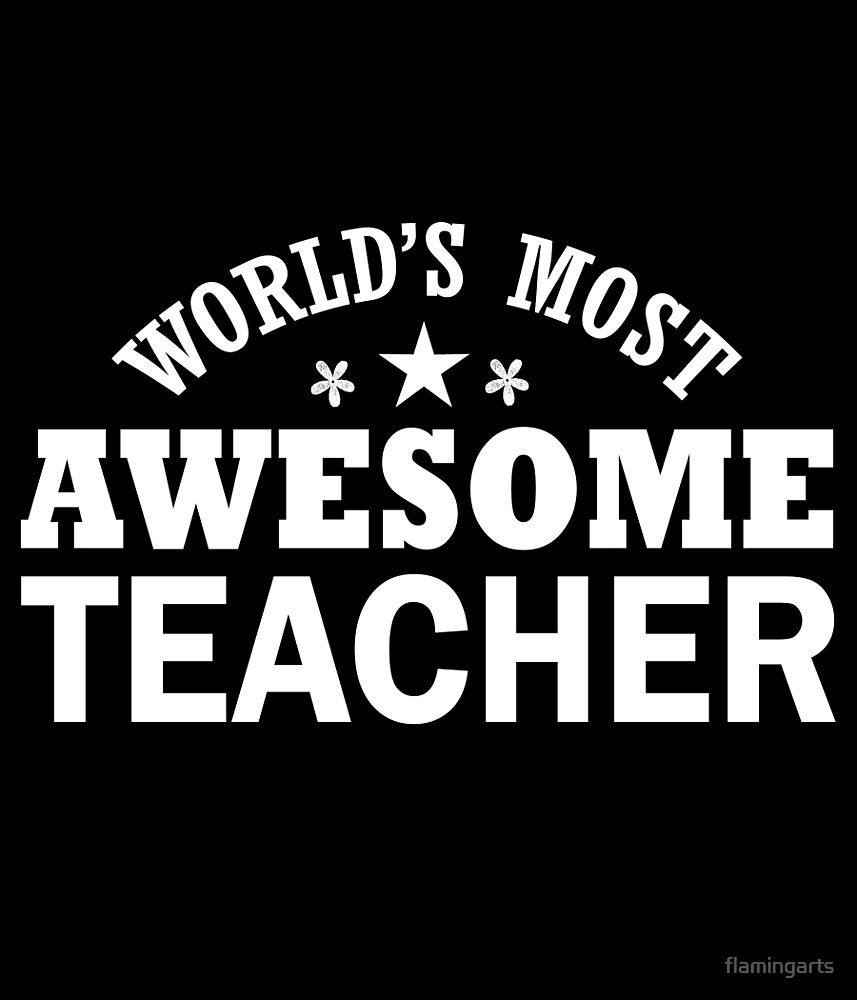 World's Most Awesome teacher by flamingarts