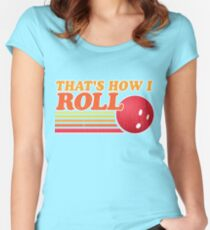 That's How I Roll - Vintage Distressed Design Women's Fitted Scoop T-Shirt
