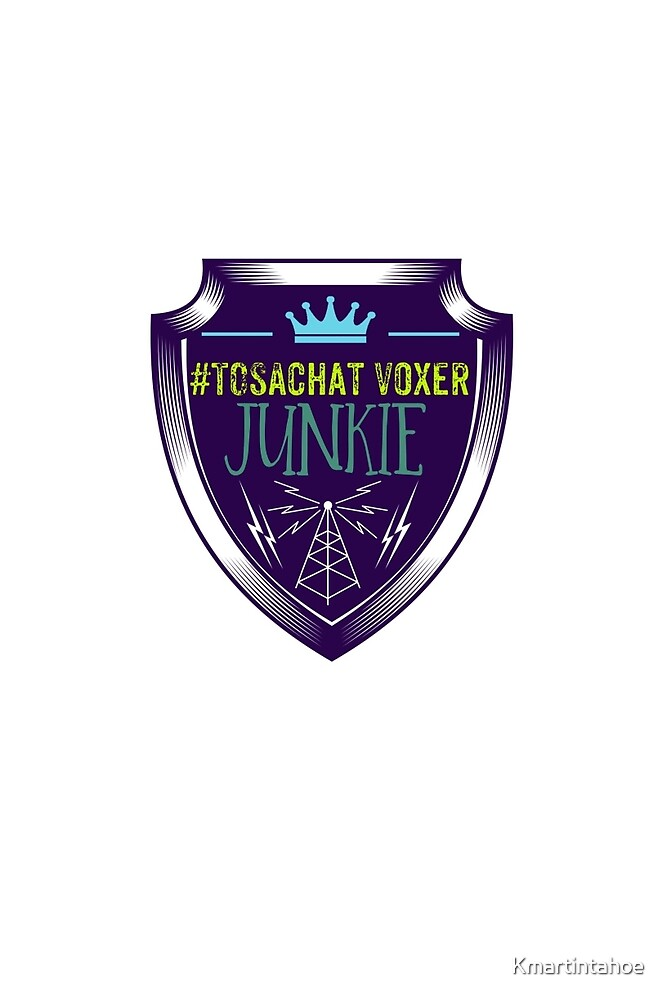 #TOSAChat Voxer Junkie by Kmartintahoe