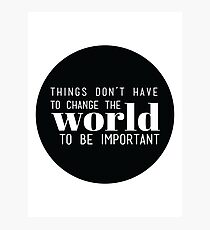 Things don't have to change the world to be important. Steve Jobs Photographic Print