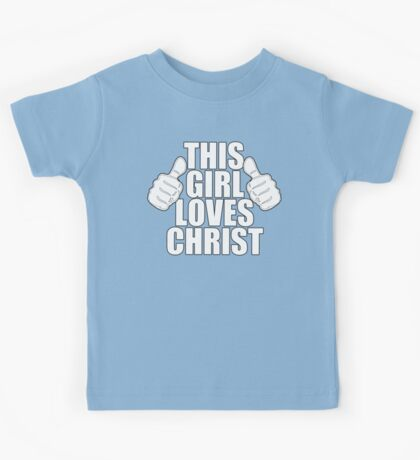 THIS GIRL LOVES CHRIST SHIRT Kids Clothes