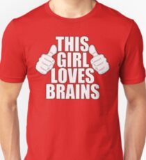 THIS GIRL LOVES BRAINS SHIRT Unisex T-Shirt
