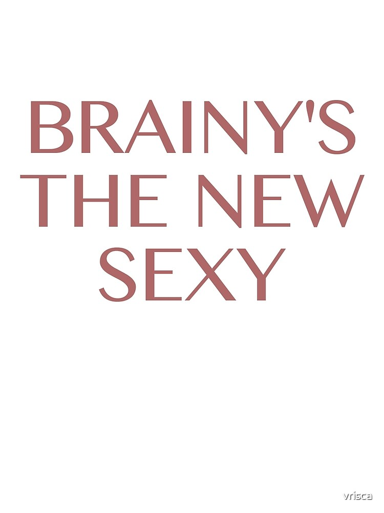brainy's the new sexy by vrisca