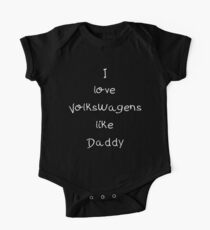 I love VW like Daddy - white ink One Piece - Short Sleeve