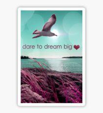 dream big  Sticker