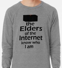 The Elders of the Internet know who I am Lightweight Sweatshirt