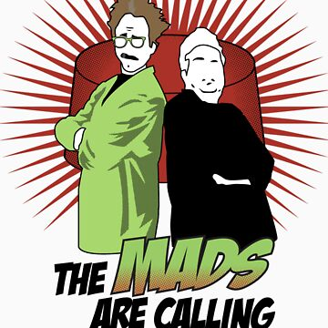The Mads Are Calling by MastoDonald