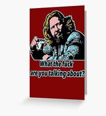 Big Lebowsky Philosophy 8 Greeting Card