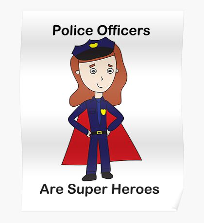 Police Officers Super Heroes (Female) Poster