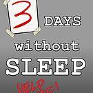 3 Days NO SLEEP by Mannykat8x