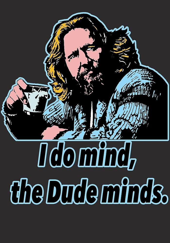 Big Lebowski Philosophy 12 by Shirtquotes