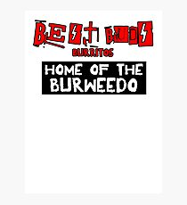 Best Buds - Home of the Burweedo Photographic Print
