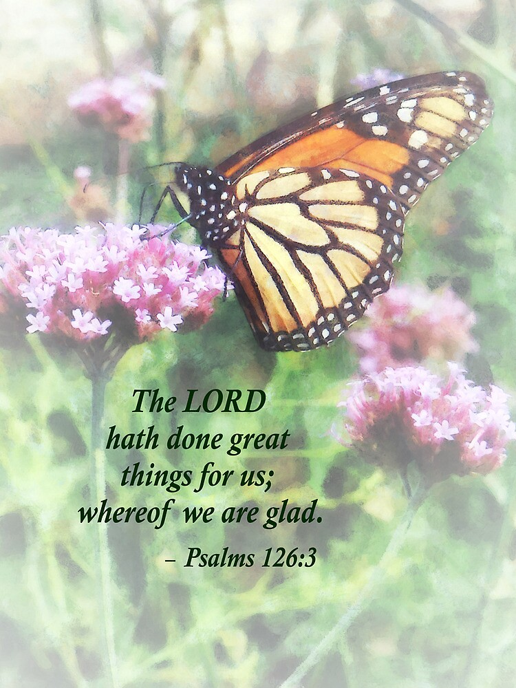 Psalm 126 3 The LORD hath done great things by Susan Savad