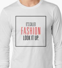 It's Called Fashion, Look It Up. T-Shirt