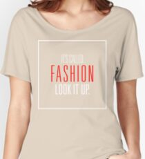 It's Called Fashion, Look It Up. White Red Women's Relaxed Fit T-Shirt