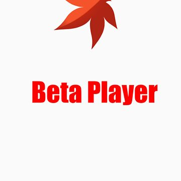 Beta Player by nileriver