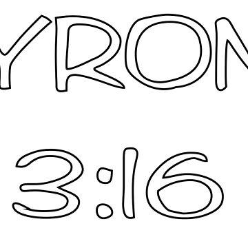 Tyrone 3:16 T-Shirt by Jayrosenthall