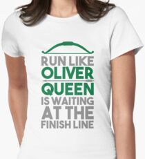 Run like Oliver Queen is waiting at the finish line Women's Fitted T-Shirt