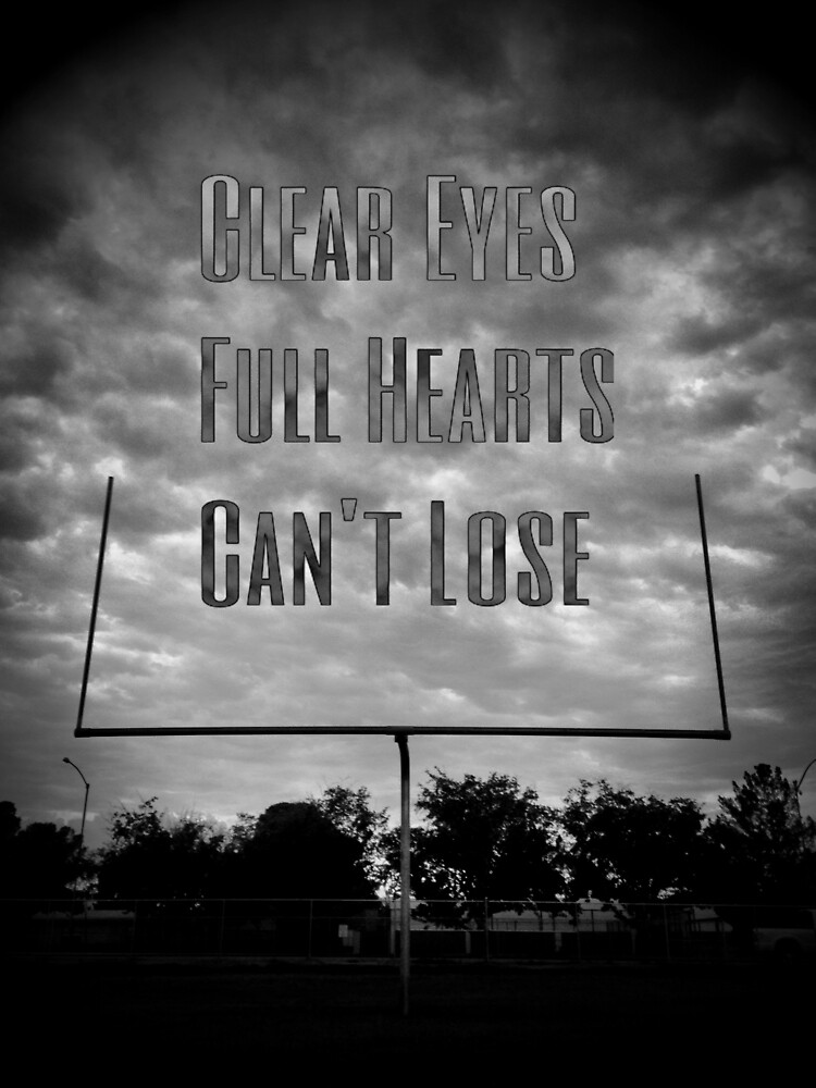 Clear eyes, full hearts, cant lose by amo5180