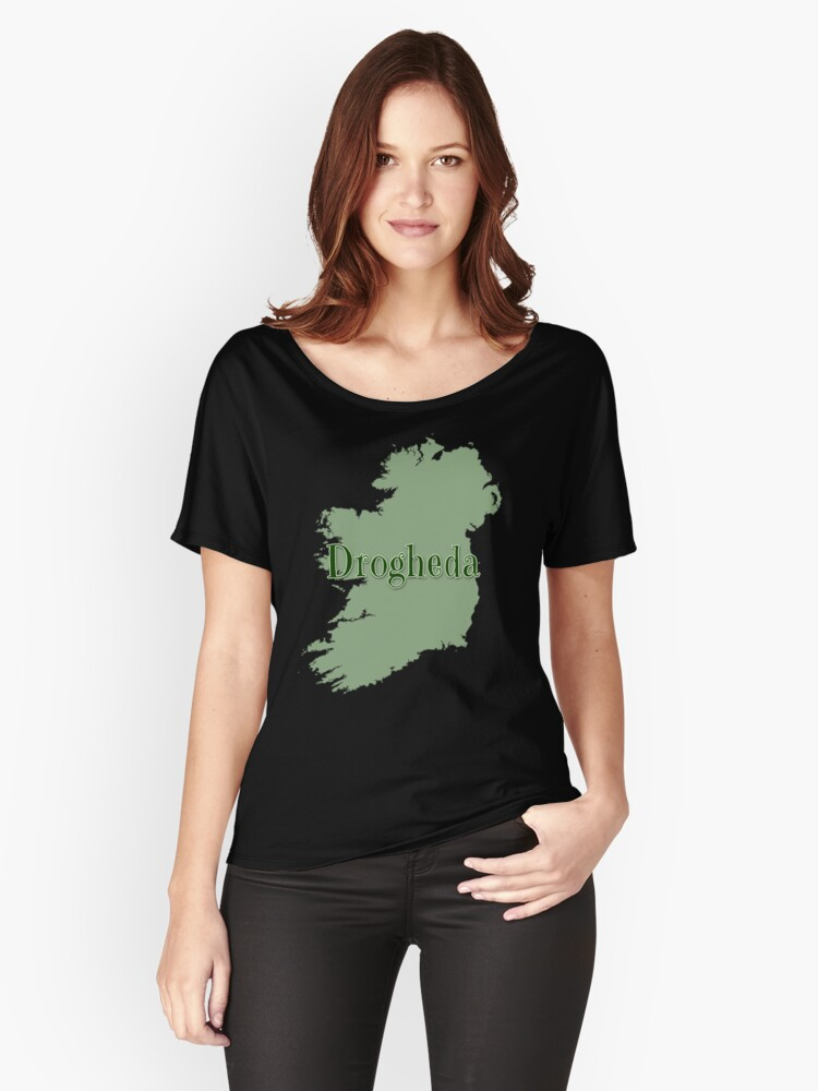 Drogheda Ireland with Map of Ireland Women's Relaxed Fit T-Shirt Front