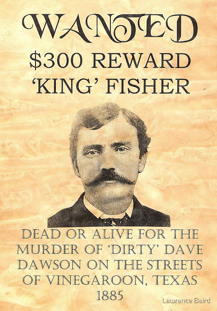 Wanted King Fisher Reward by Lawrence Baird