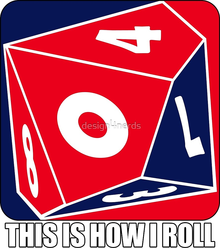 D10 - This is how I roll by design4nerds