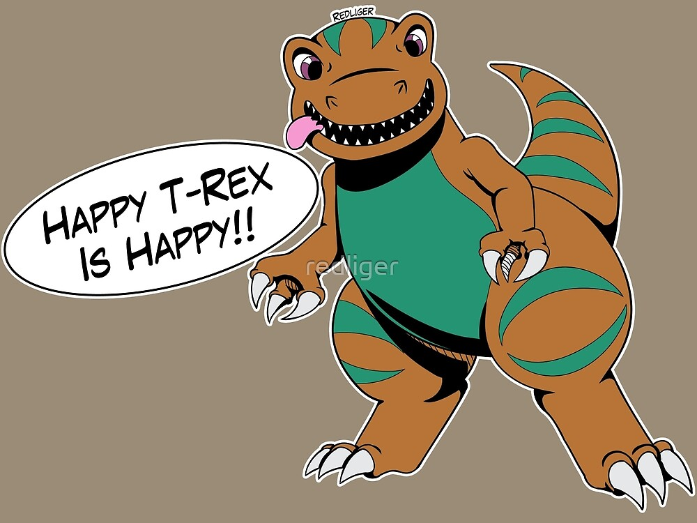 Happy T-Rex is Happy by redliger