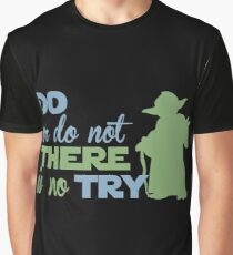There Is No Try Graphic T-Shirt