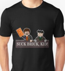 SUCK BRICK, KID! T-Shirt