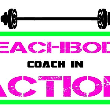 Beachbody Coach In Action ! by bqbdesinger